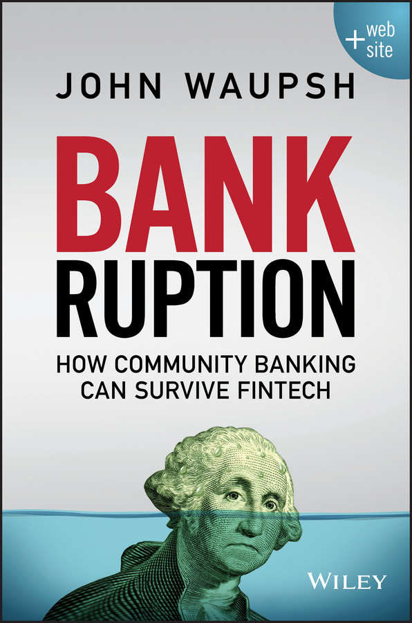 John Waupsh Bankruption. How Community Banking Can Survive Fintech