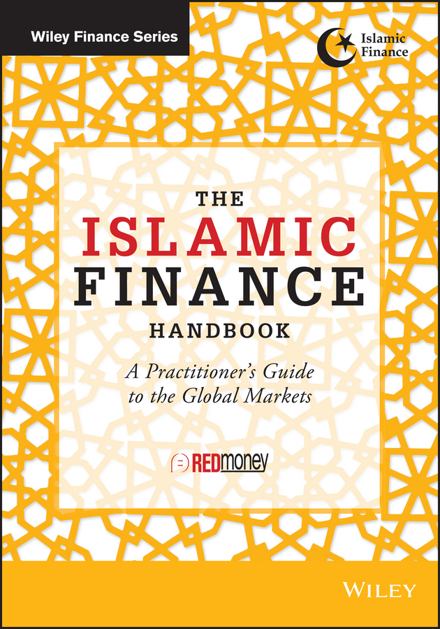 REDmoney The Islamic Finance Handbook. A Practitioner's Guide to the Global Markets mitra gautam the handbook of news analytics in finance isbn 9781119990802