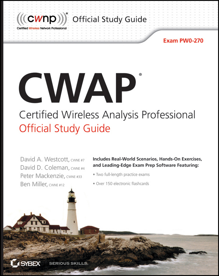Ben Miller CWAP Certified Wireless Analysis Professional Official Study Guide. Exam PW0-270 robert bartz j cwts certified wireless technology specialist official study guide pw0 071