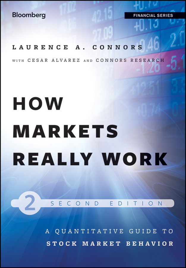 Larry Connors How Markets Really Work. Quantitative Guide to Stock Market Behavior new in stock dt93n14lof