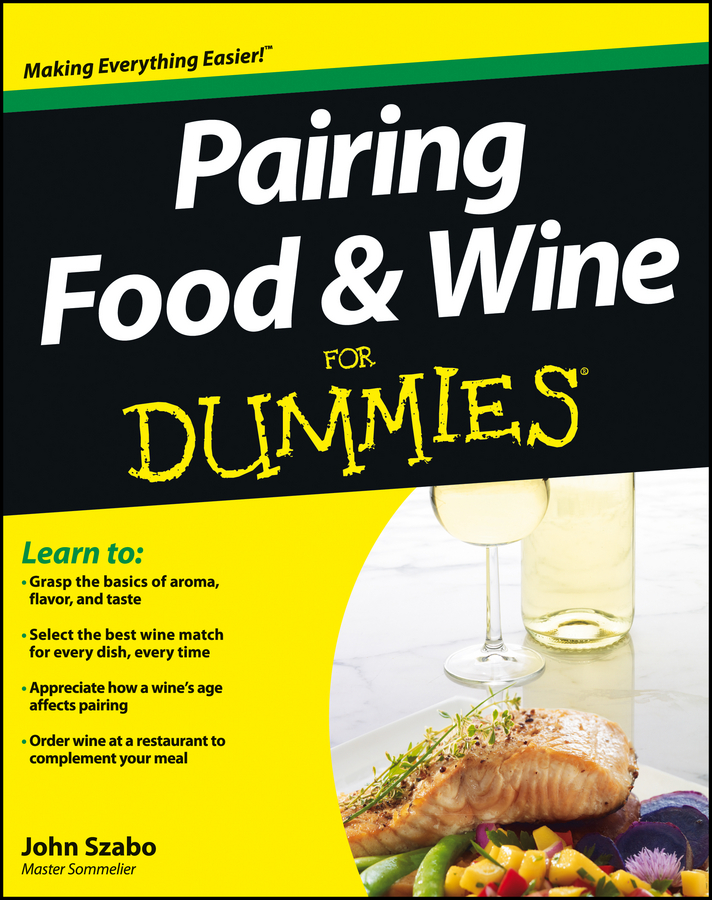 John Szabo Pairing Food and Wine For Dummies consumer dummies exploring wine for dummies