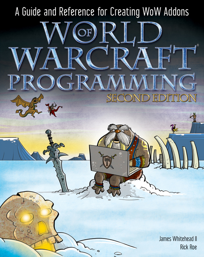 Rick Roe World of Warcraft Programming. A Guide and Reference for Creating WoW Addons брюки greg horman цвет темно синий