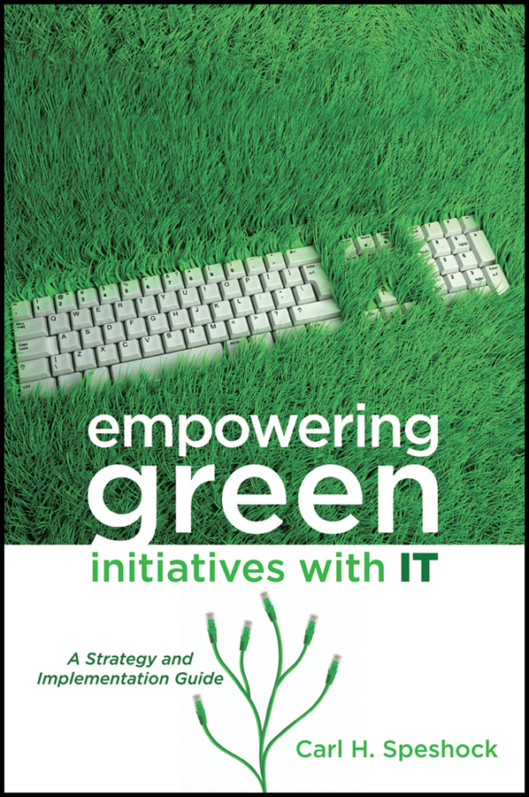 Carl Speshock H. Empowering Green Initiatives with IT. A Strategy and Implementation Guide jo no fui пиджак