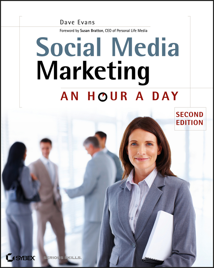 Dave Evans Social Media Marketing. An Hour a Day hollis thomases twitter marketing an hour a day