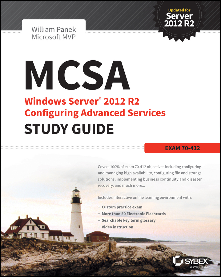 William Panek MCSA Windows Server 2012 R2 Configuring Advanced Services Study Guide. Exam 70-412 william panek mcts windows server 2008 active directory configuration study guide exam 70 640
