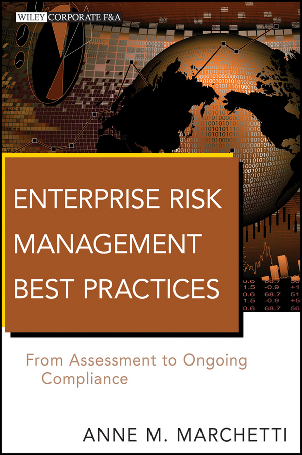 Anne Marchetti M. Enterprise Risk Management Best Practices. From Assessment to Ongoing Compliance risk assessment