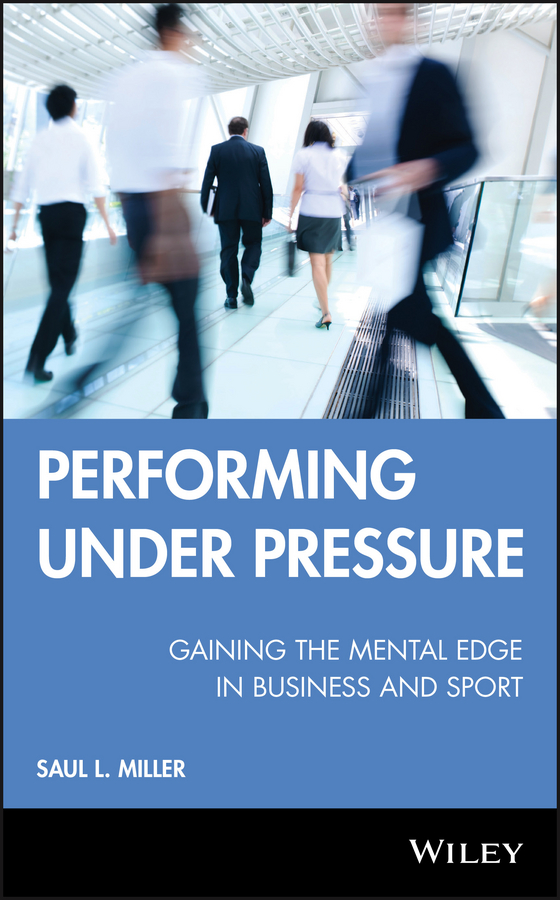 Saul Miller L. Performing Under Pressure. Gaining the Mental Edge in Business and Sport scales eurostek ew 2802