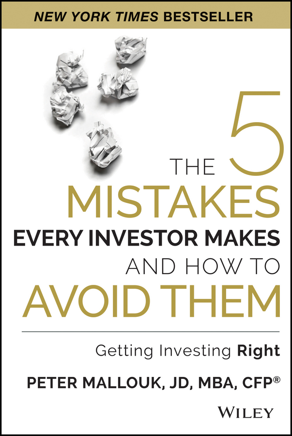 Peter Mallouk The 5 Mistakes Every Investor Makes and How to Avoid Them. Getting Investing Right common mistakes at pet and how to avoid them paperback with testbank