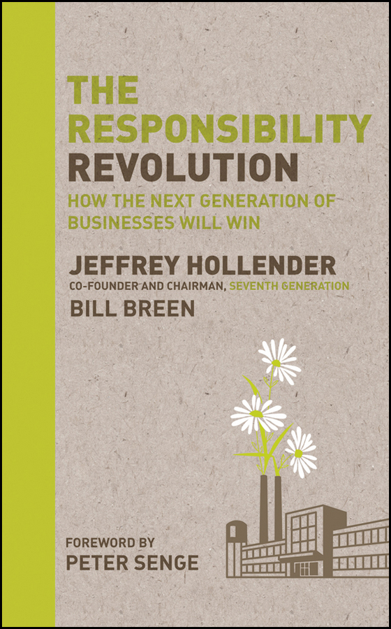 Jeffrey Hollender The Responsibility Revolution. How the Next Generation of Businesses Will Win the good girl revolution