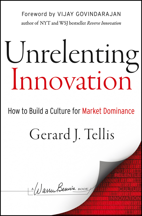 Gerard Tellis J. Unrelenting Innovation. How to Create a Culture for Market Dominance boris collardi f j private banking building a culture of excellence isbn 9780470826980