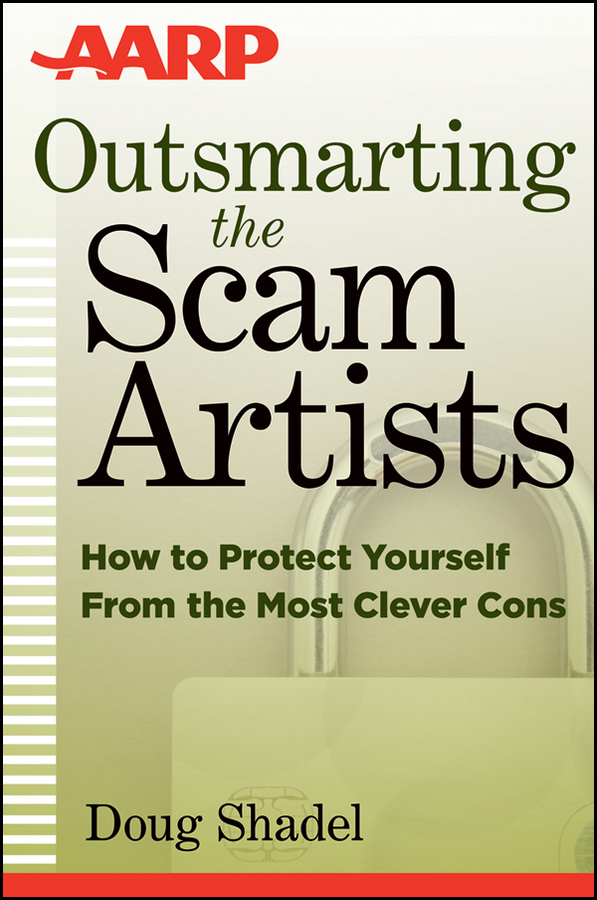 D. Shadel Outsmarting the Scam Artists. How to Protect Yourself From the Most Clever Cons john mauldin code red how to protect your savings from the coming crisis