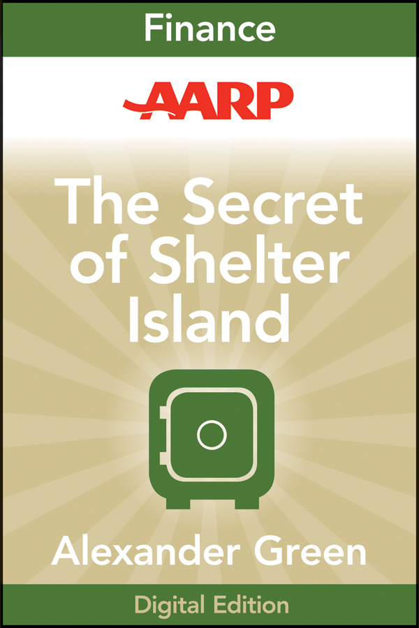Alexander Green AARP The Secret of Shelter Island. Money and What Matters sheri jacobs membership rules the art of selling what matters isbn 9781118767122
