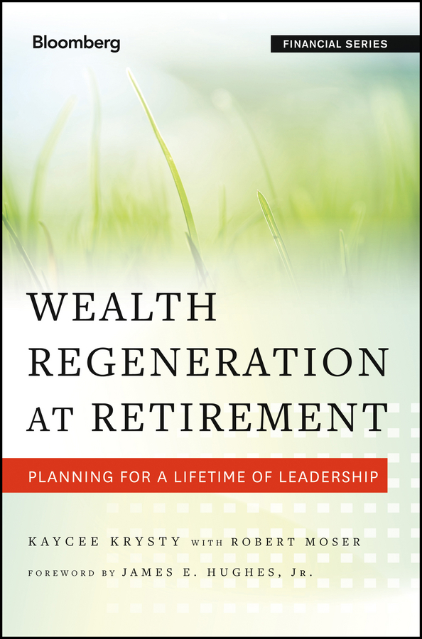 Kaycee Krysty Wealth Regeneration at Retirement. Planning for a Lifetime of Leadership taylor larimore the bogleheads guide to retirement planning