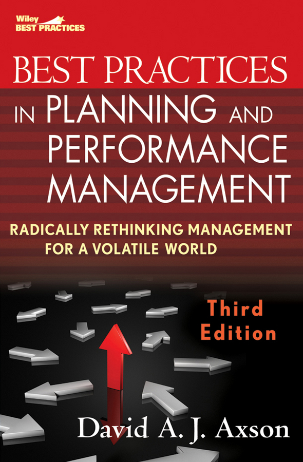 David Axson A.J. Best Practices in Planning and Performance Management. Radically Rethinking Management for a Volatile World privatization and firms performance in nigeria