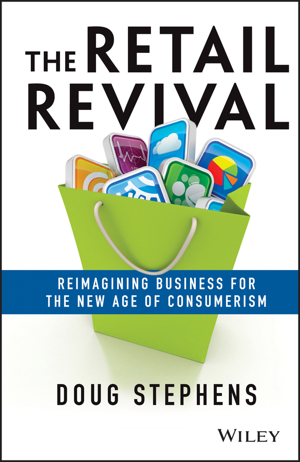 Doug Stephens The Retail Revival. Reimagining Business for the New Age of Consumerism new and retail package for 146gb 10k 005048491 cx 2g10 146 fc