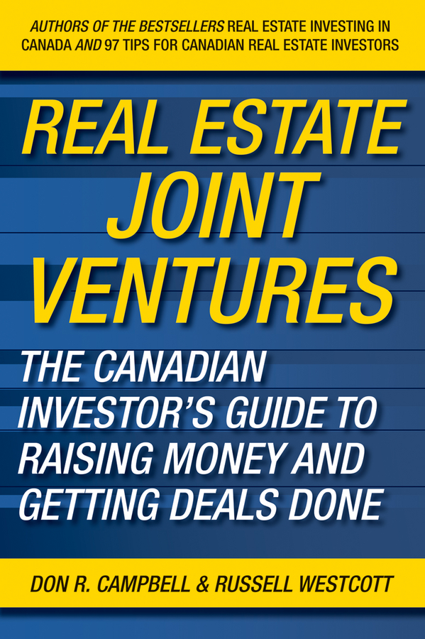 Russell Westcott Real Estate Joint Ventures. The Canadian Investor's Guide to Raising Money and Getting Deals Done dwan bent twyford short sale pre foreclosure investing how to buy no equity properties directly from the bank at huge discounts