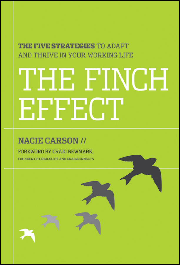 Nacie Carson The Finch Effect. The Five Strategies to Adapt and Thrive in Your Working Life nacie carson the finch effect the five strategies to adapt and thrive in your working life