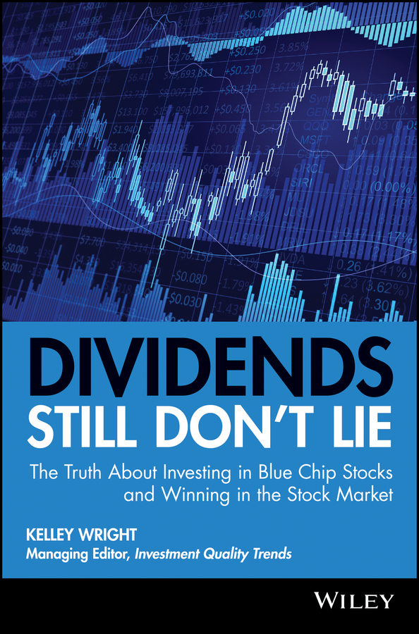 Kelley Wright Dividends Still Don't Lie. The Truth About Investing in Blue Chip Stocks and Winning in the Stock Market jeff siegel investing in renewable energy making money on green chip stocks