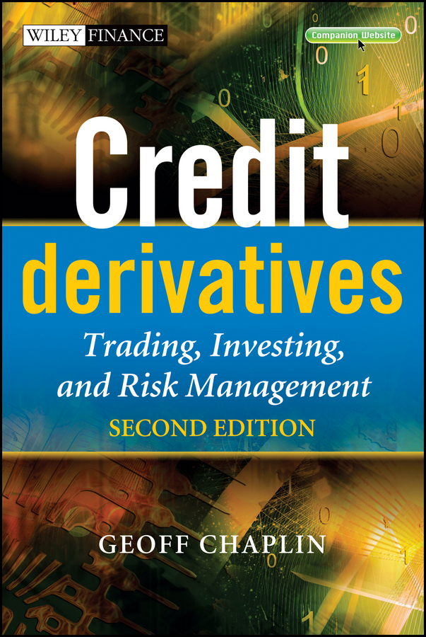 Geoff Chaplin Credit Derivatives. Trading, Investing,and Risk Management отсутствует credit risk management