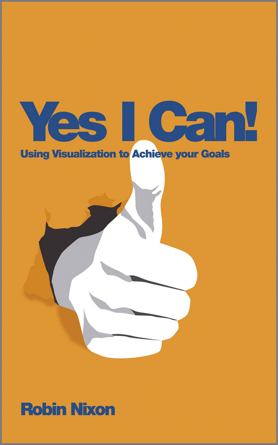 Фото - Robin Nixon Yes, I Can!. Using Visualization To Achieve Your Goals i want to be you level a2 audio cd rom