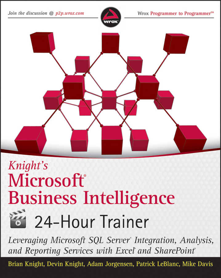 Mike Davis Knight's Microsoft Business Intelligence 24-Hour Trainer michael alexander microsoft business intelligence tools for excel analysts