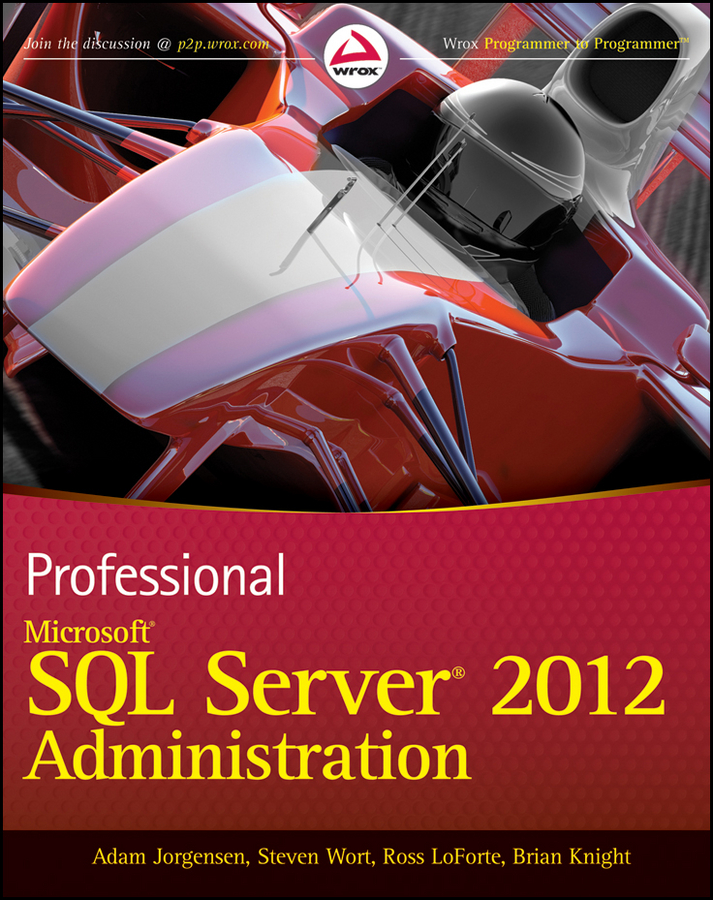 Brian Knight Professional Microsoft SQL Server 2012 Administration prodanov martin xml integration into an sql based cep engine