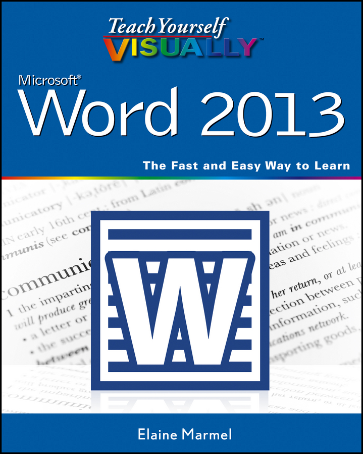 Elaine Marmel Teach Yourself VISUALLY Word 2013 elaine marmel teach yourself visually pcs