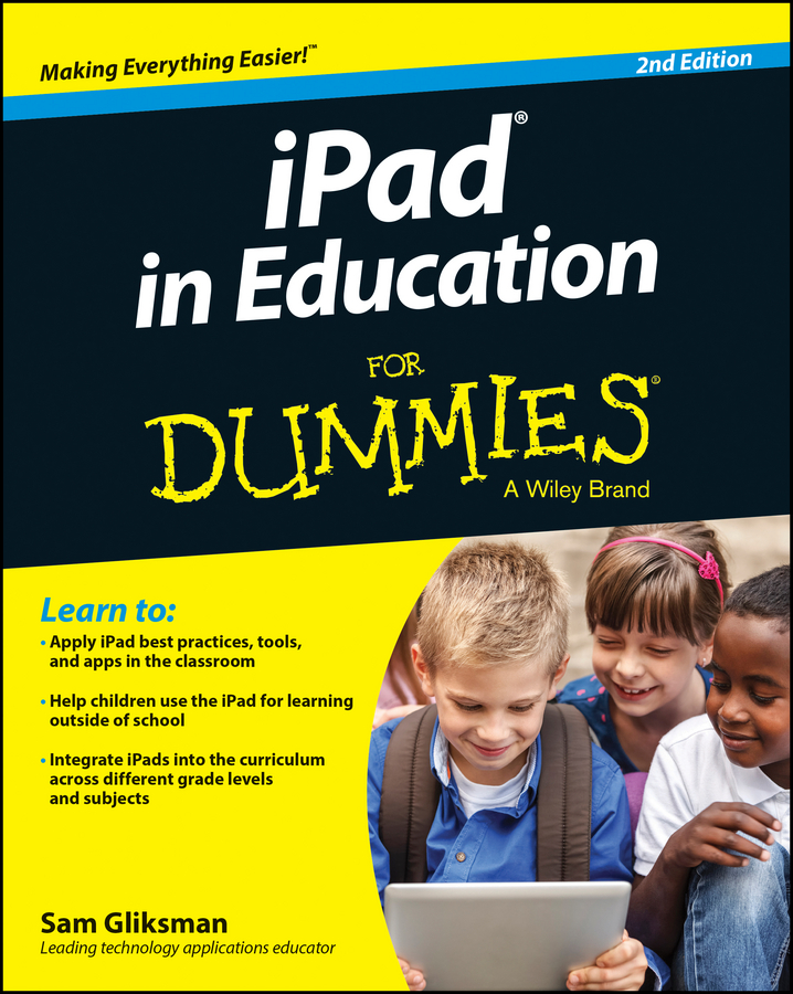 Sam Gliksman iPad in Education For Dummies sam gliksman ipad in education for dummies