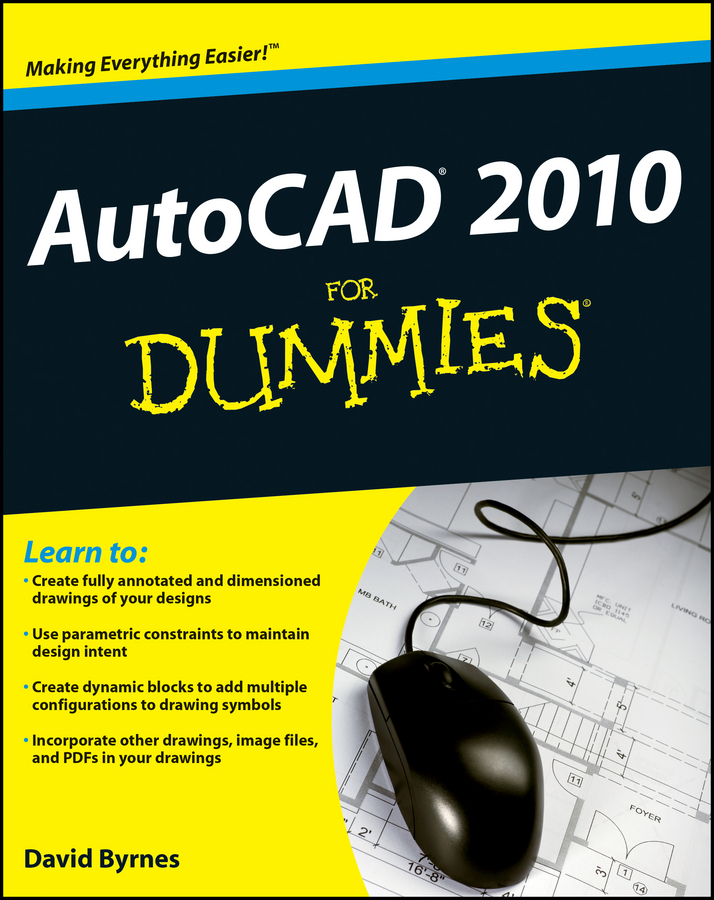 David Byrnes AutoCAD 2010 For Dummies word 2010 elearning kit for dummies