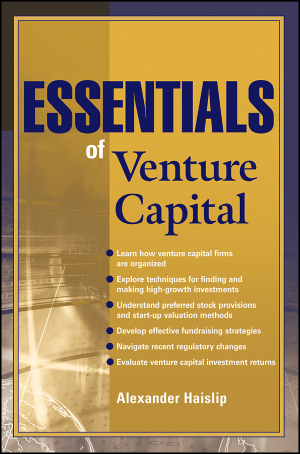 Alexander Haislip Essentials of Venture Capital nicole gravagna venture capital for dummies