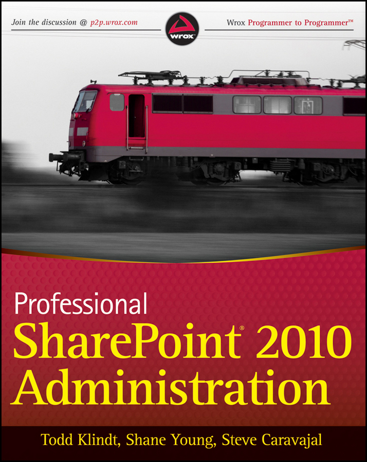 Steve Caravajal Professional SharePoint 2010 Administration kenneth schaefer professional sharepoint 2010 development