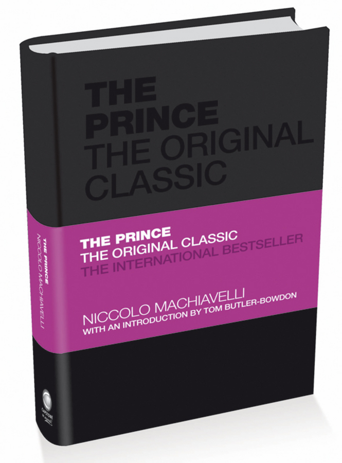 Niccolò Machiavelli The Prince: The Original Classic the trust prince s make it happen the prince s trust guide to starting your own business