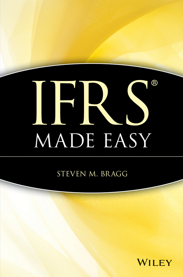 Steven Bragg M. IFRS Made Easy отсутствует the art of cookery made plain and easy
