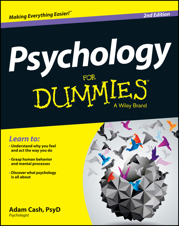 Adam Cash Psychology For Dummies gladeana mcmahon positive psychology for dummies