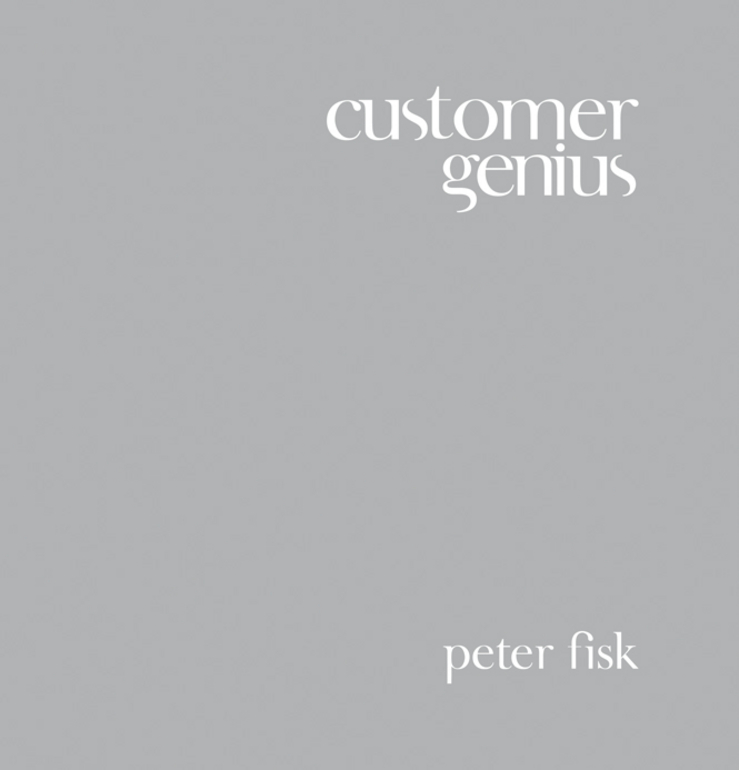 Peter Fisk Customer Genius peter fisk business genius a more inspired approach to business growth