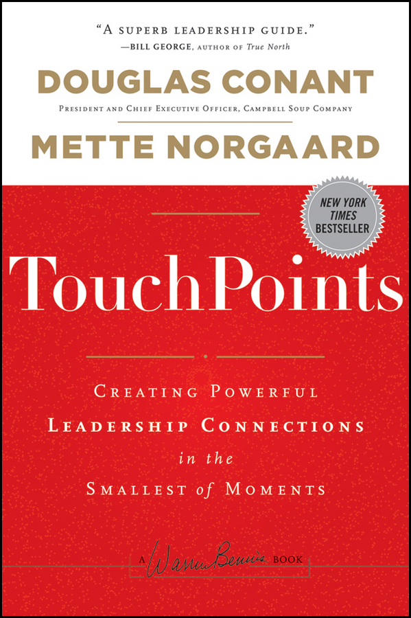 Mette Norgaard TouchPoints. Creating Powerful Leadership Connections in the Smallest of Moments marshall goldsmith step up lead in six moments that matter