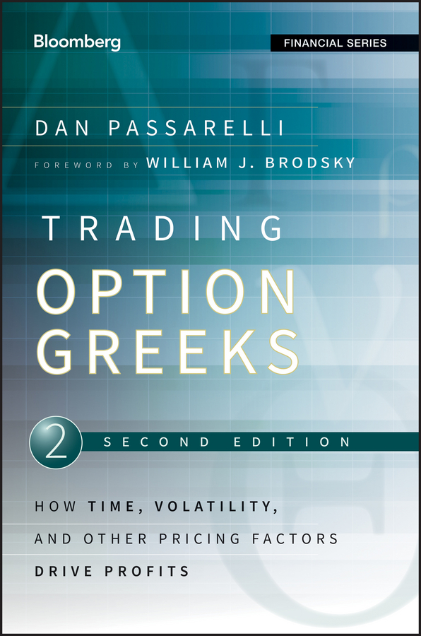 Dan Passarelli Trading Options Greeks. How Time, Volatility, and Other Pricing Factors Drive Profits