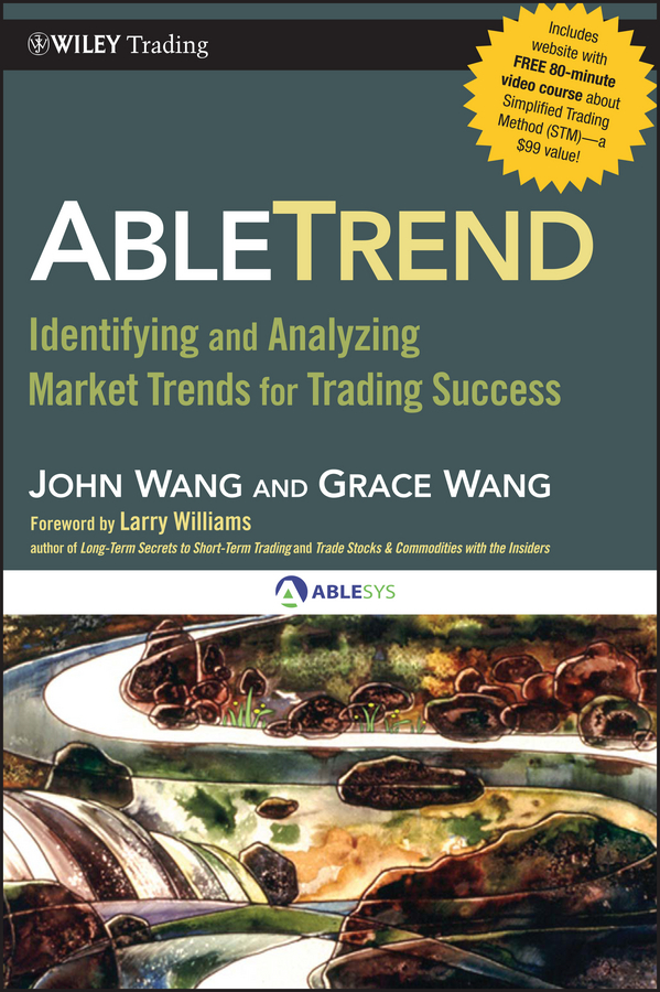 John Wang AbleTrend. Identifying and Analyzing Market Trends for Trading Success alpesh patel the online trading cookbook