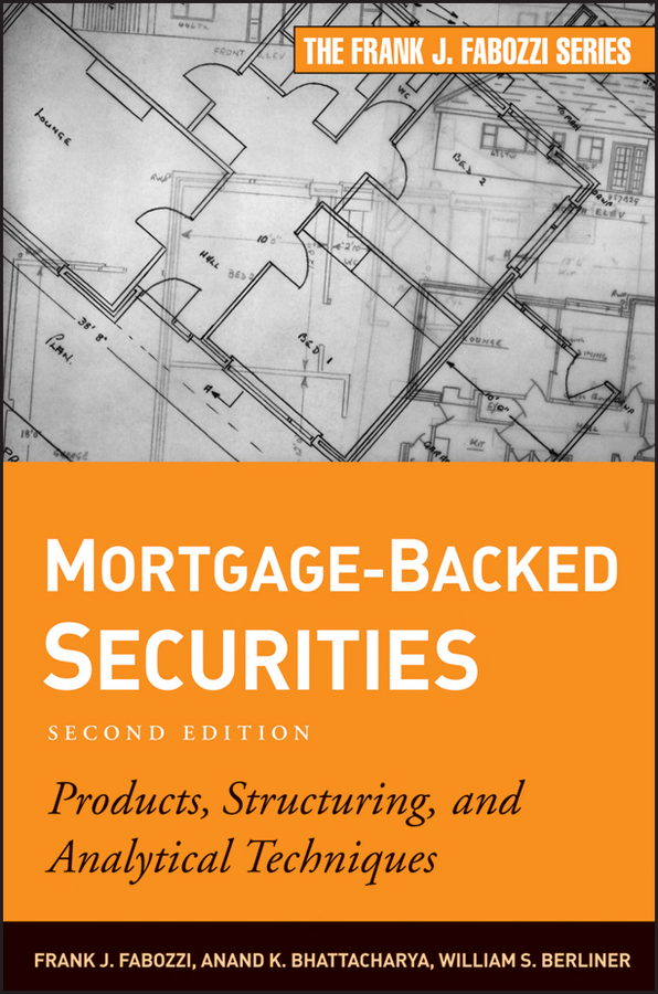 Frank Fabozzi J. Mortgage-Backed Securities. Products, Structuring, and Analytical Techniques frank fabozzi j the handbook of municipal bonds