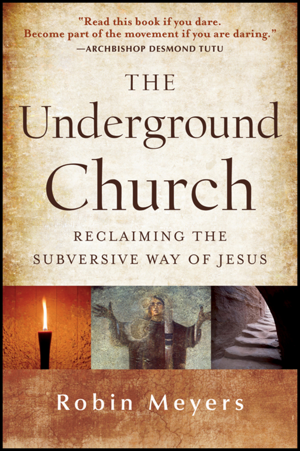 Robin Meyers The Underground Church. Reclaiming the Subversive Way of Jesus church conflict management in the nigerian baptist convention