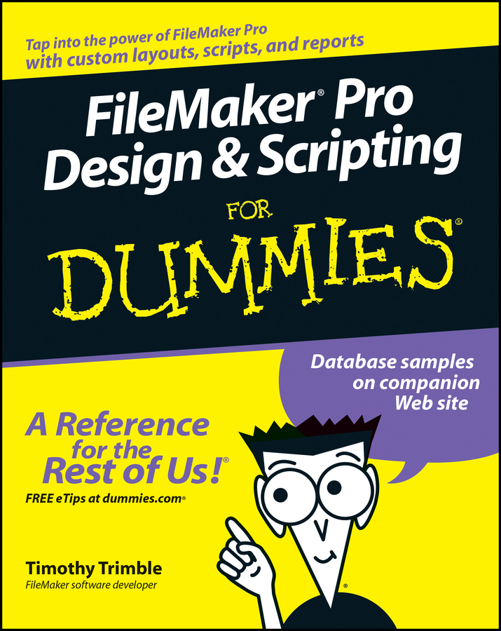 Timothy Trimble FileMaker Pro Design and Scripting For Dummies jeremy keith dom scripting web design with javascript and the document object model