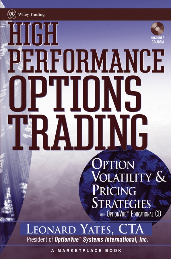 Leonard Yates High Performance Options Trading. Option Volatility and Pricing Strategies w/website adam iqbal s volatility practical options theory
