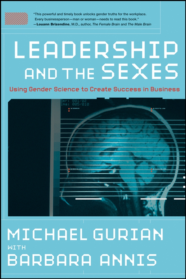 Michael Gurian Leadership and the Sexes. Using Gender Science to Create Success in Business aris sarajane counselling and helping