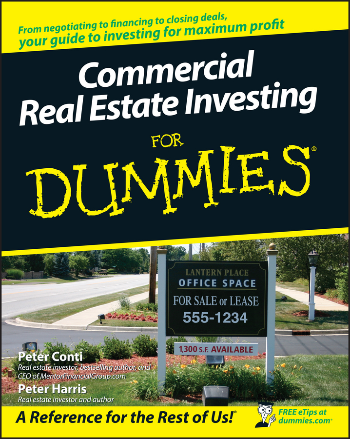 Peter Harris Commercial Real Estate Investing For Dummies tony wood the commercial real estate tsunami a survival guide for lenders owners buyers and brokers