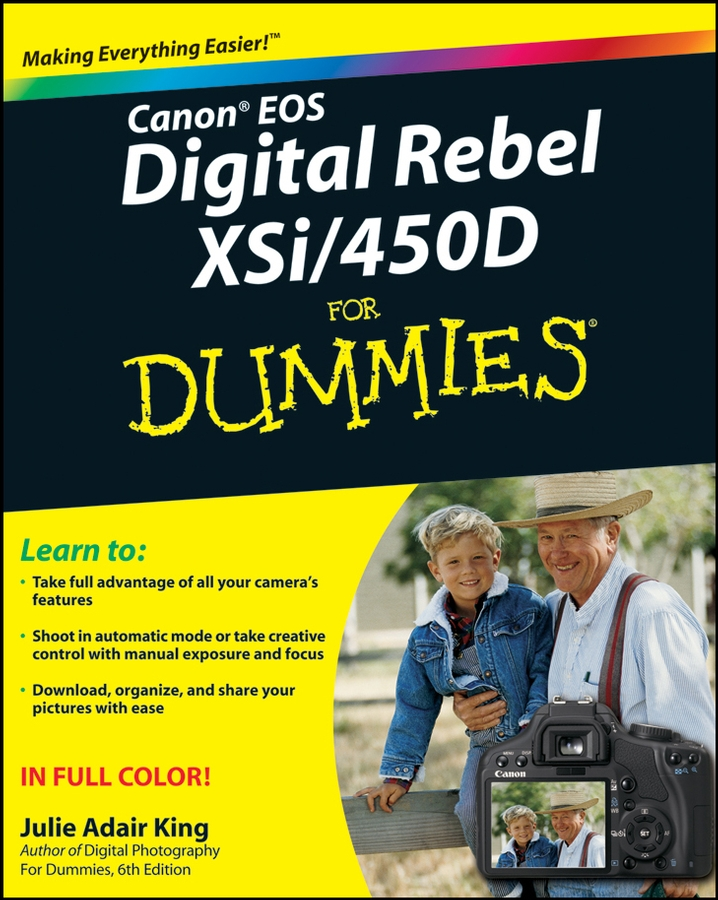 Julie Adair King Canon EOS Digital Rebel XSi/450D For Dummies canon® eos digital rebel digital field guide