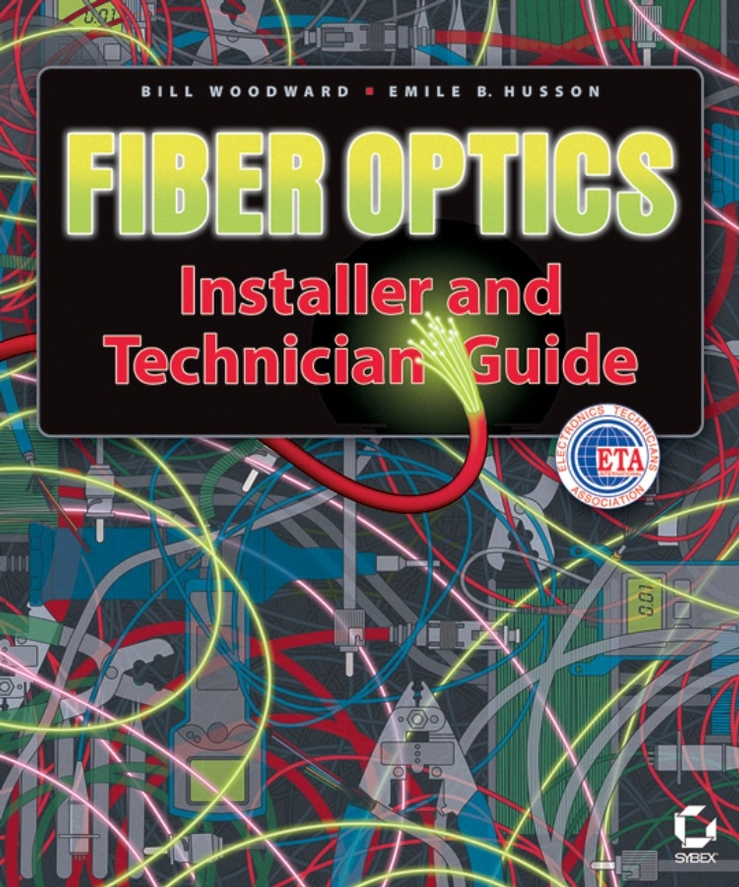 Bill Woodward Fiber Optics Installer and Technician Guide