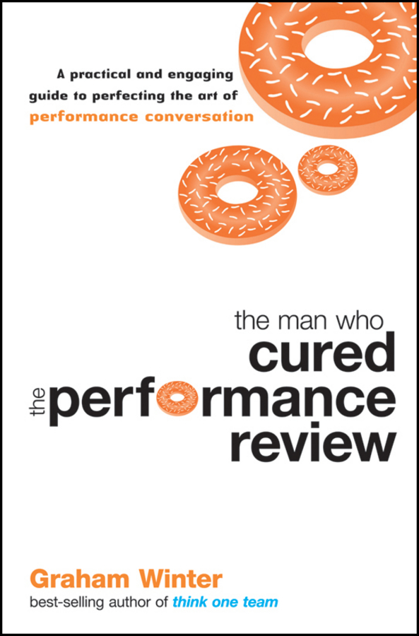 Graham Winter The Man Who Cured the Performance Review. A Practical and Engaging Guide to Perfecting the Art of Performance Conversation delsey рюкзаки и сумки на пояс page 5