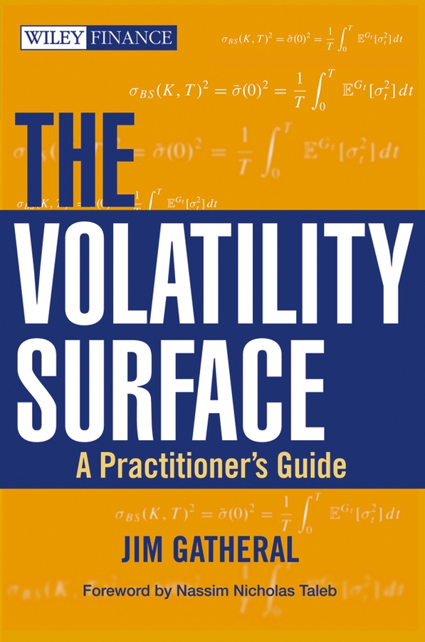 Jim Gatheral The Volatility Surface. A Practitioner's Guide jim gatheral the volatility surface a practitioner s guide