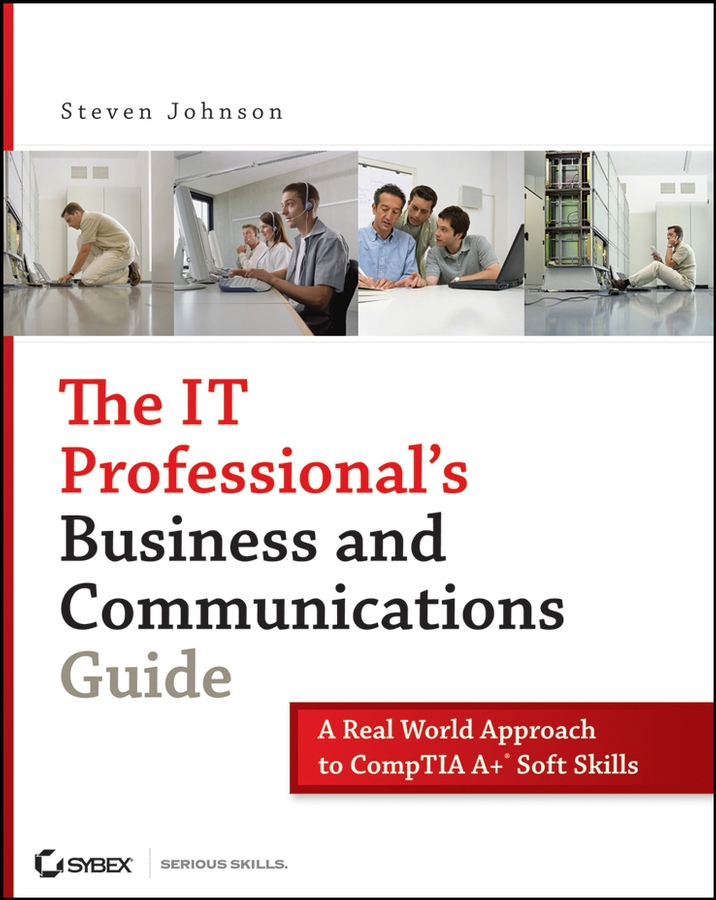 Steven Johnson The IT Professional's Business and Communications Guide. A Real-World Approach to CompTIA A+ Soft Skills business and ethics in a country with political socio economic crisis