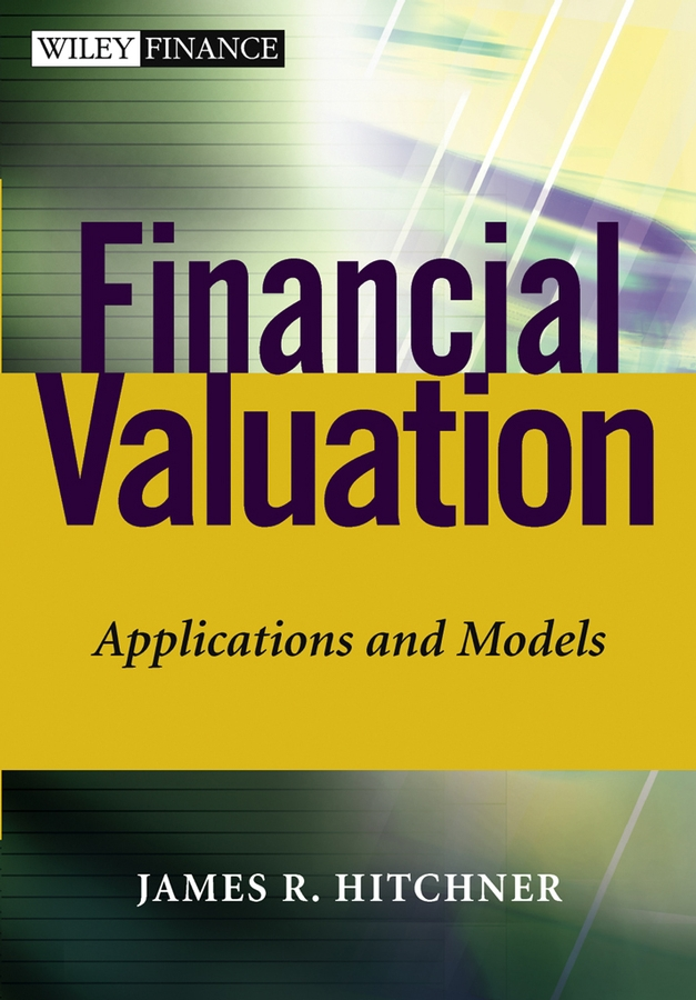 James Hitchner R. Financial Valuation. Applications and Models все цены